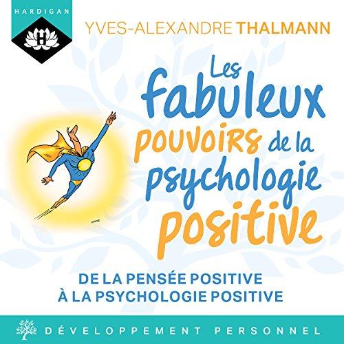 Les fabuleux pouvoirs de la psychologie positive Titelbild