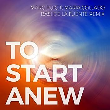 To Start Anew (Basi de la Fuente Remix)