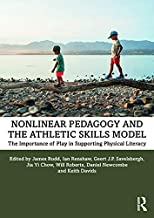 Nonlinear Pedagogy and the Athletic Skills Model: The Importance of Play in Supporting Physical Literacy