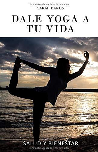 Dale Yoga A Tu Vida