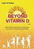 BEYOND VITAMIN D: Stories of patients, family members, and doctors whose lives have been transformed by the Coimbra Protocol (English Edition)