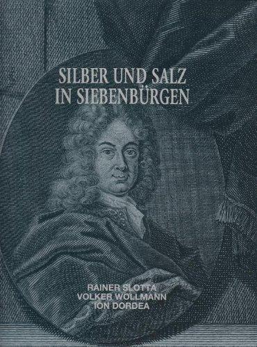 Silber und Salz in Siebenbürgen Bd.9 (Veröffentlichungen aus dem Deutschen Bergbau-Museum)