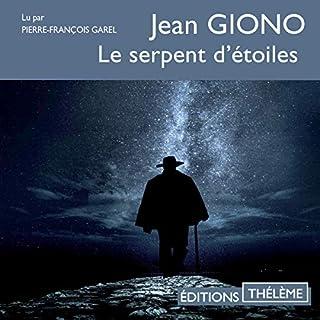 Le serpent d'étoiles                   De :                                                                                                                                 Jean Giono                               Lu par :                                                                                                                                 Pierre-François Garel                      Durée : 2 h et 59 min     2 notations     Global 3,0