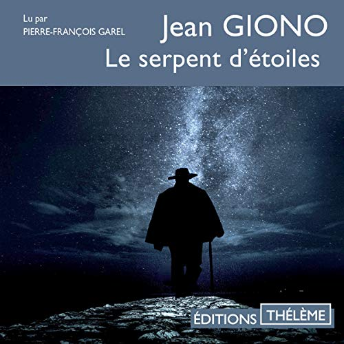 Le serpent d'étoiles Audiobook By Jean Giono cover art