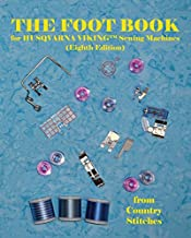 The Foot Book for Husqvarna Viking Sewing Machines (Eighth Edition) from Country Stitches