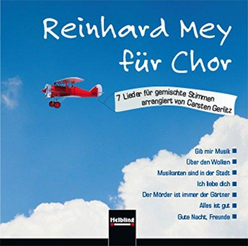 Reinhard Mey für Chor (CD+): 7 Lieder für gemischten Chor