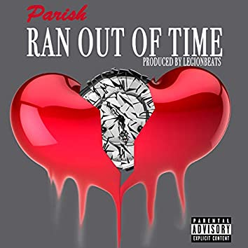 Ran Out of Time