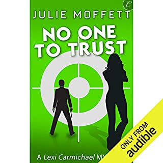 No One to Trust                   By:                                                                                                                                 Julie Moffett                               Narrated by:                                                                                                                                 Kristin Watson Heintz                      Length: 7 hrs and 59 mins     340 ratings     Overall 4.2