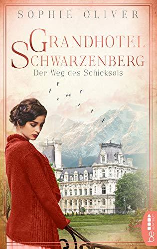 Grandhotel Schwarzenberg - Der Weg des Schicksals (Die Geschichte einer Familiendynastie 1)