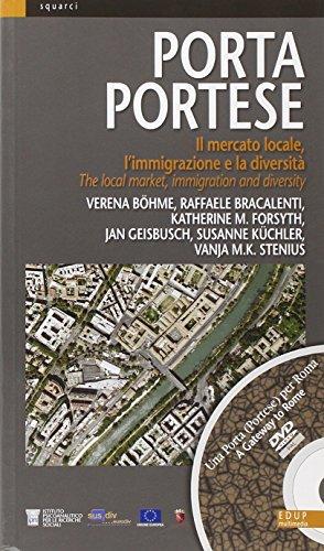 Porta Portese. Il mercato locale, l'immigrazione e la diversità-The local market, immigration and diversity. Ediz. bilingue. Con DVD