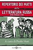 Repertorio dei matti della letteratura russa: Autori, personaggi e storie