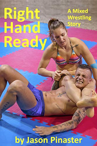 Right Hand Ready A Mixed Wrestling Story (English Edition)