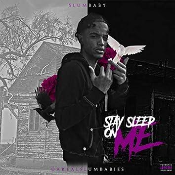 Stay Sleep On me