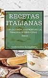 RECETAS ITALIANAS 2021 (ITALIAN COOKBOOK 2021 SPANISH EDITION): DELICIOSOS POSTRES DE LA TRADICIÓN REGIONAL