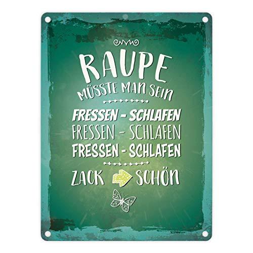 trendaffe - Metallschild mit Spruch: Raupe müsste Man Sein. Fressen - schlafen. Zack schön.