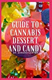 Guide to Cannabis Dessert and Candy: Candy and dessert are two foods that can be eaten to satisfy one's wants.