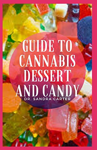 Guide to Cannabis Dessert and Candy:...