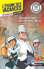 L'énigme des vacances - Complot chez les cordons-bleus - Un roman-jeu pour réviser les principales notions du programme - 6e vers 5e - 11/12 ans de Véronique Corgibet