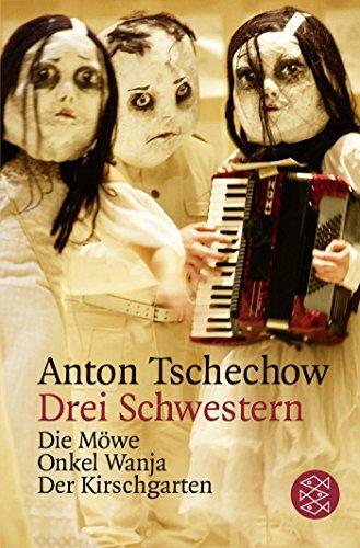 Drei Schwestern / Die Möwe / Onkel Wanja / Der Kirschgarten