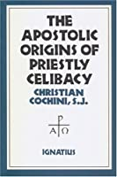 Apostolic Origins of Priestly Celibacy