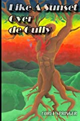 Like a Sunset Over de Gully: A journey from boy to man, in the land of the sea and sand. (Journey to the Centre of his You-We-Verse) Paperback