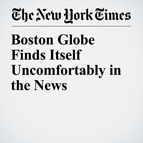 Boston Globe Finds Itself Uncomfortably in the News copertina