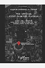 The Official Fight Promoter Playbook (The Fight Promoter Series) Paperback