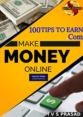 100 Tips To Earn: Now Any One Can Earn Money on Internet. (DigitalCosmos eBooks Book 1) (English Edition)