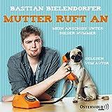 Mutter ruft an: Mein Anschiss unter dieser Nummer: 4 CDs - Bastian Bielendorfer
