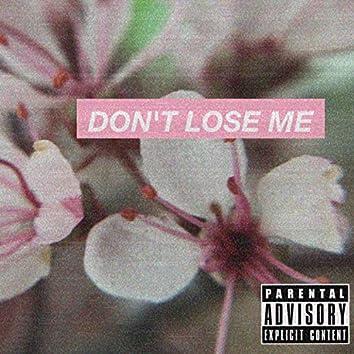Don't Lose Me