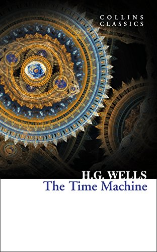 The Time Machine (Collins Classics) [Lingua inglese]