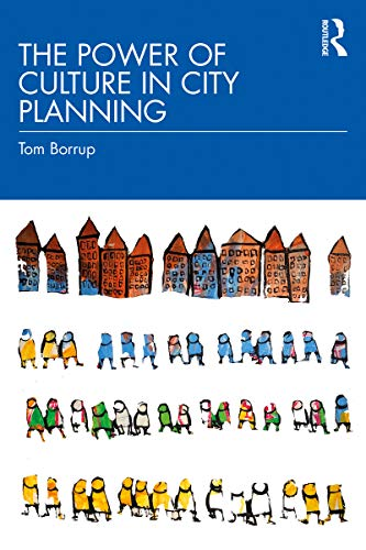 The Power of Culture in City Planning (English Edition)