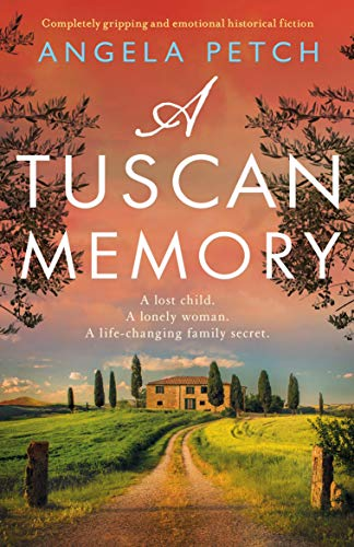 A Tuscan Memory: Completely gripping and emotional historical fiction by [Angela Petch]
