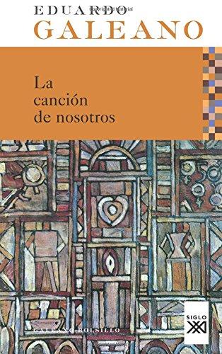 La Canción De Nosotros (Galeano Bolsillo)