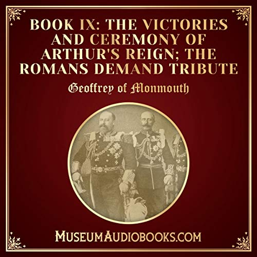The Victories and Ceremony of Arthur's Reign; The Romans Demand Tribute audiobook cover art
