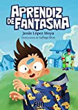 APRENDIZ DE FANTASMA: (7 a 11 años) Ficción - Narrativa ilustrada. Aventura, valores, humor