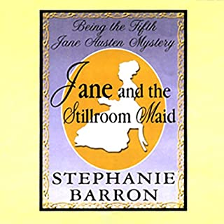 Jane and the Stillroom Maid     Being the Fifth Jane Austen Mystery              By:                                                                                                                                 Stephanie Barron                               Narrated by:                                                                                                                                 Kate Reading                      Length: 8 hrs and 36 mins     99 ratings     Overall 4.0