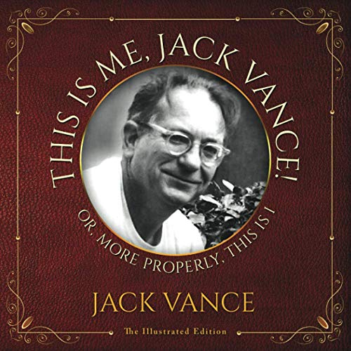 This Is Me, Jack Vance! - The Illustrated Edition