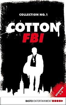 Cotton FBI Collection No. 1: Episodes 1-4 (Cotton FBI: NYC Crime Series Collection) by [Alexander Lohmann, Mario Giordano, Jan Gardemann, Peter Mennigen  , Sharmila Cohen, Frank Keith]