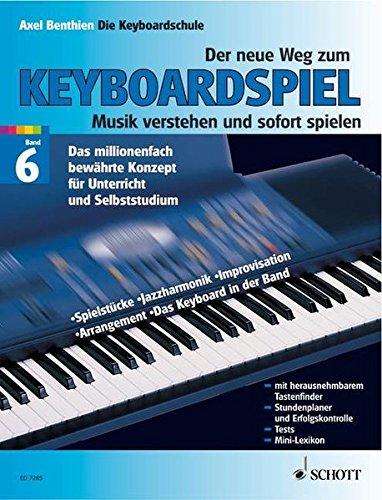 Der neue Weg zum Keyboardspiel, 6 Bde., Bd.6, Keyboard Praxis: Keyboard Praxis für Fortgeschrittene. Band 6. Keyboard.