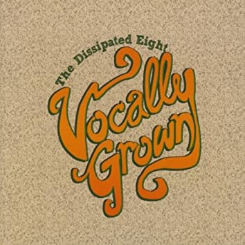 VOCALLY GROWN