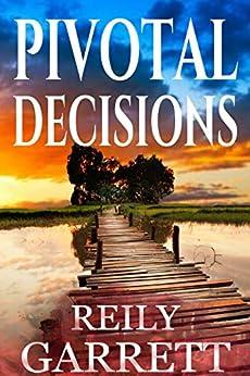 Pivotal Decisions: A suspenseful mystery thriller (Moonlight and Murder Book 2) by [Reily Garrett]