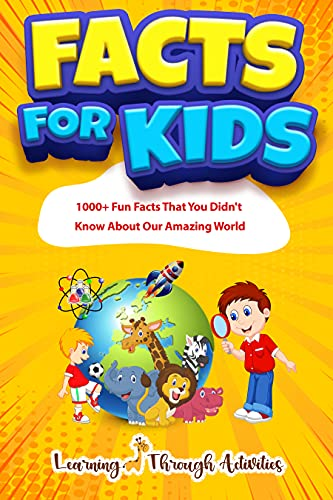 Facts For Kids: 1000+ Fun Facts That You Didn't Know About Our Amazing World