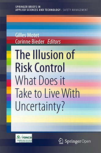 The Illusion of Risk Control: What Does it Take to Live With Uncertainty? (SpringerBriefs in Applied Sciences and Technology) (English Edition)