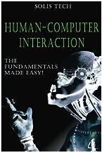 Human-Computer Interaction: The Fundamentals Made Easy!