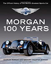 Morgan: 100 Years: The Official History of the World's Greatest Sports Car