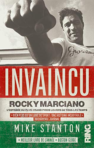 Invaincu : Rocky Marciano, lodyssée du plus grand poids lour