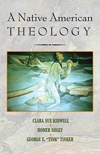 Compare Textbook Prices for A Native American Theology  ISBN 9781570753619 by Kidwell, Clara Sue,Noley, Homer,Tinker, George E.