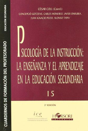 Psicología de la instrucción: la enseñanza y el aprendizaje en la educación secundaria (Cuadernos de formación del profesorado)