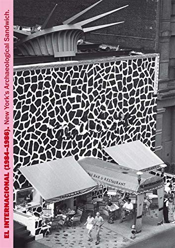 Miralda: El Internacional (1984-1986): New York\'s Archaeological Sandwich
